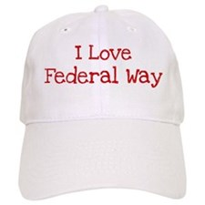 I love Federal Way Baseball Cap