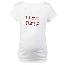 I love Fargo Shirt