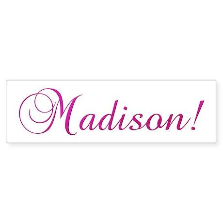 Madison! Design #155 Bumper Sticker