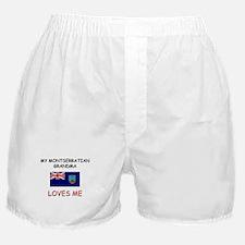 My Montserratian Grandma Loves Me Boxer Shorts