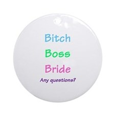 Bride, Any Questions Ornament (Round)