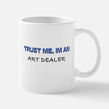 Trust Me I'm an Art Dealer Mug