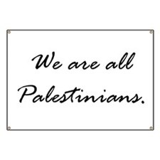 We are all Palestinians Banner