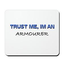Trust Me I'm an Armourer Mousepad