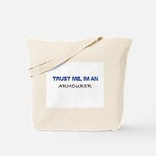 Trust Me I'm an Armourer Tote Bag