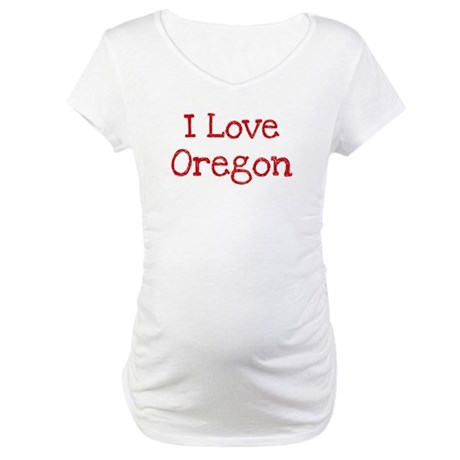 I love Oregon Maternity T-Shirt