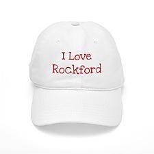 I love Rockford Baseball Cap