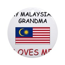 My Malaysian Grandma Loves Me Ornament (Round)