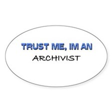 Trust Me I'm an Archivist Oval Decal