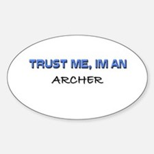 Trust Me I'm an Archer Oval Decal