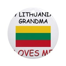 My Lithuanian Grandma Loves Me Ornament (Round)