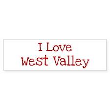 I love West Valley Bumper Bumper Sticker