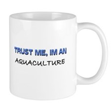 Trust Me I'm an Aquaculture Mug