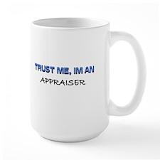 Trust Me I'm an Appraiser Mug