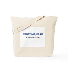 Trust Me I'm an Appraiser Tote Bag