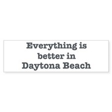 Better in Daytona Beach Bumper Bumper Sticker