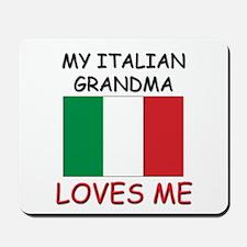 My Italian Grandma Loves Me Mousepad