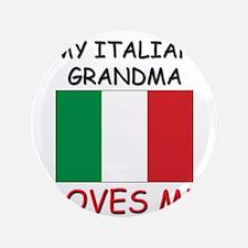 "My Italian Grandma Loves Me 3.5"" Button"