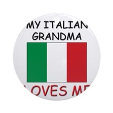My Italian Grandma Loves Me Ornament (Round)