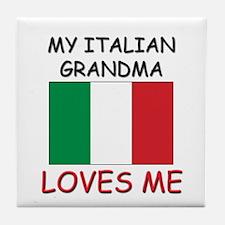 My Italian Grandma Loves Me Tile Coaster
