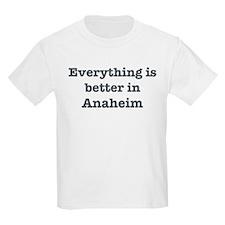 Better in Anaheim T-Shirt