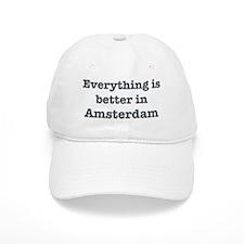 Better in Amsterdam Baseball Cap