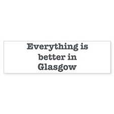 Better in Glasgow Bumper Car Sticker