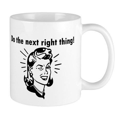 Do the Next Right Thing Mug