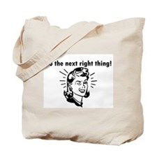 Do the Next Right Thing Tote Bag