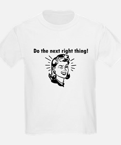 Do the Next Right Thing T-Shirt