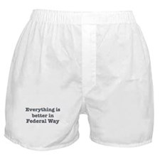 Better in Federal Way Boxer Shorts