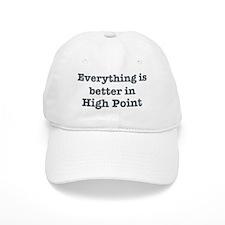 Better in High Point Baseball Cap