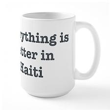 Better in Haiti Mug