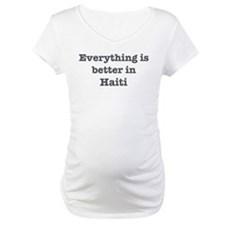 Better in Haiti Shirt