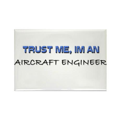 Trust Me I'm an Aircraft Engineer Rectangle Magnet