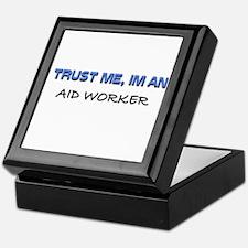 Trust Me I'm an Aid Worker Keepsake Box