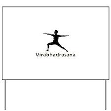 Virabhadrasana Yard Sign