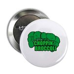 "Choppin' Broccoli 2.25"" Button"