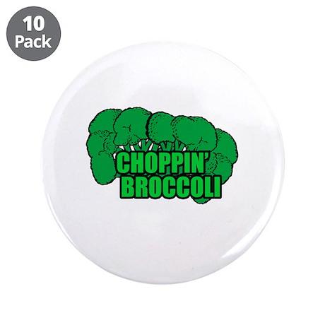 "Choppin' Broccoli 3.5"" Button (10 pack)"