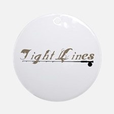 Tight Lines Fishing Ornament (Round)