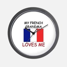 My French Grandma Loves Me Wall Clock