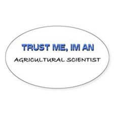 Trust Me I'm an Agricultural Scientist Decal