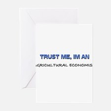 Trust Me I'm an Agricultural Economist Greeting Ca
