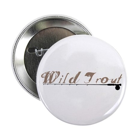 "Wild Trout Fishing 2.25"" Button (10 pack)"