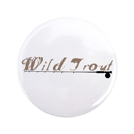 """Wild Trout Fishing 3.5"""" Button (100 pack)"""