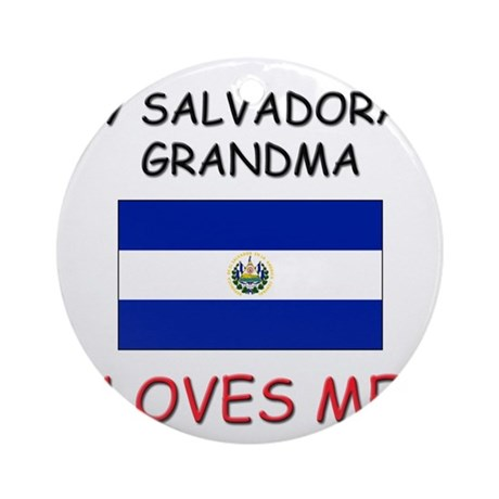 My Salvadoran Grandma Loves Me Ornament (Round)