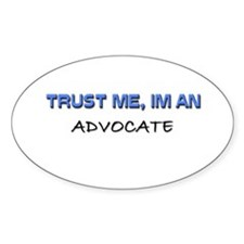 Trust Me I'm an Advocate Oval Decal