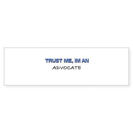 Trust Me I'm an Advocate Bumper Sticker