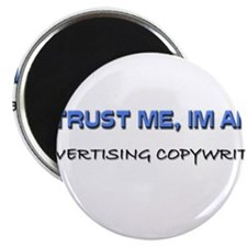 Trust Me I'm an Advertising Copywriter Magnet