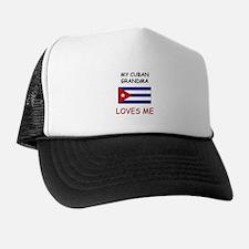 My Cuban Grandma Loves Me Trucker Hat